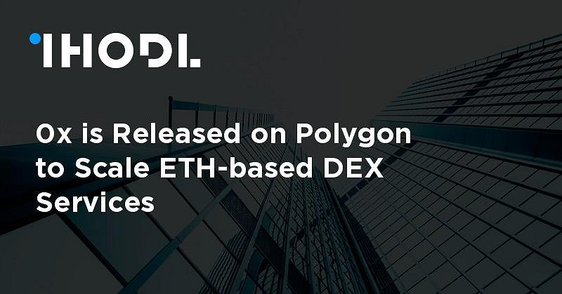0x is Released on Polygon to Scale ETH-based DEX Services