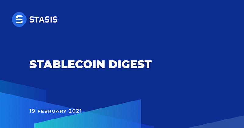 STASIS Stablecoin Digest 19.02.2021
