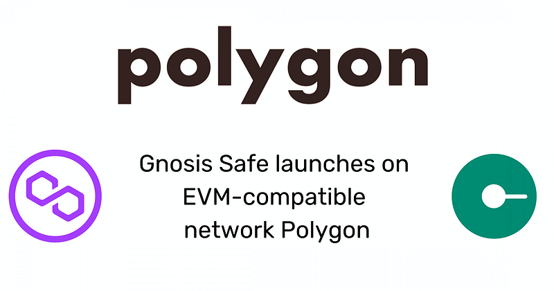 Gnosis Safe Launches on EVM-compatible Network Polygon
