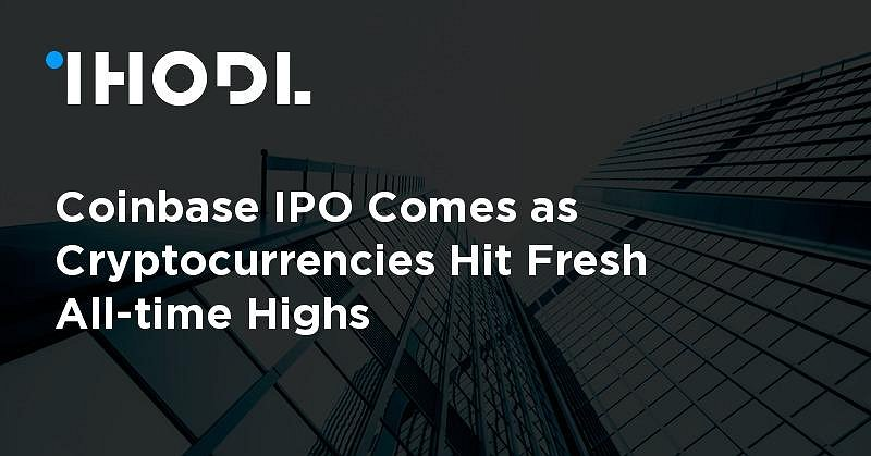 Coinbase IPO Comes as Cryptocurrencies Hit Fresh All-time Highs