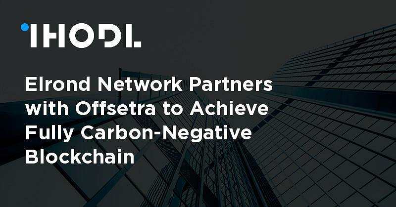 Elrond Network Partners with Offsetra to Achieve Fully Carbon-Negative Blockchain