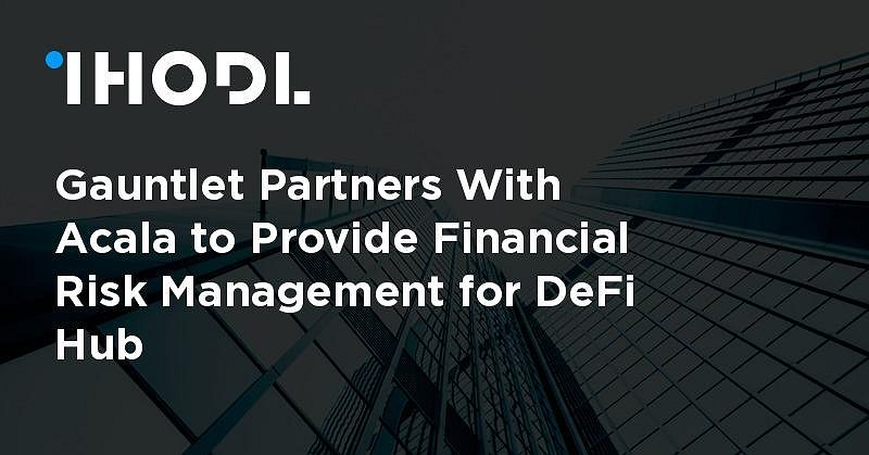 Gauntlet Partners With Acala to Provide Financial Risk Management for DeFi Hub