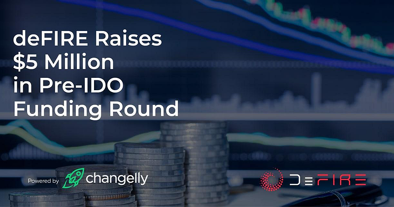 Changelly Powered - deFIRE Raises $5 Million in Pre-IDO Funding Round to Bring DeFi onto the Cardano Ecosystem