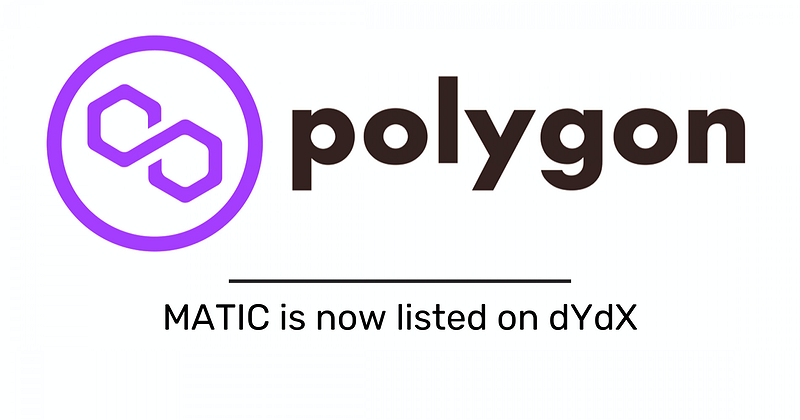 MATIC is Now Listed on dYdX, a Powerful and Decentralized Perpetual Trading Exchange